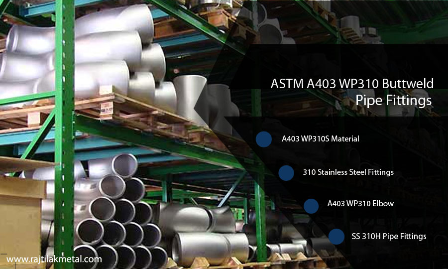 ASTM A403 WP310 Buttweld Fittings