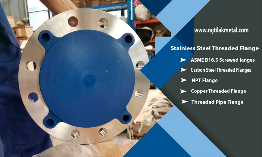 ASME B16.5 Stainless Steel Threaded Flange Manufacturer in India